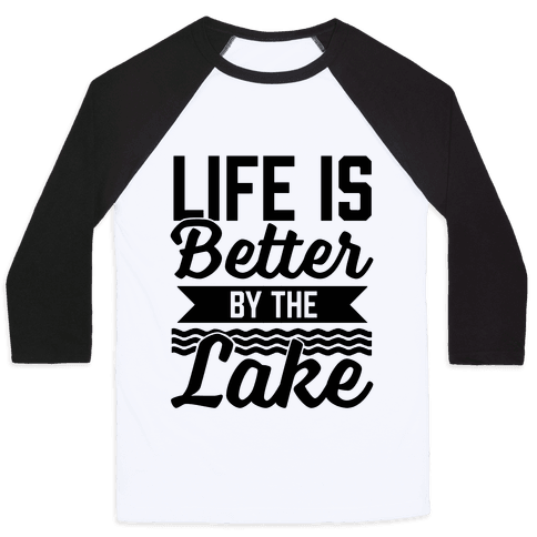 Life Is Better By The Lake Baseball Tee
