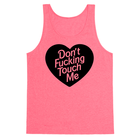 Don't F***ing Touch Me Tank Top