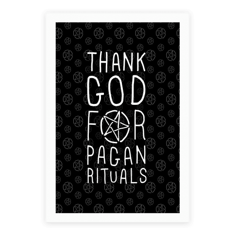 Thank God For Pagan Rituals Poster