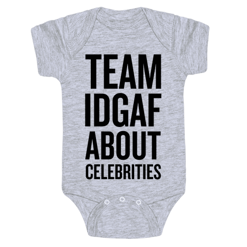 Team IDGAF About Celebrities Baby Onesy