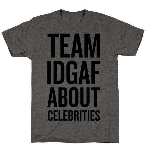 Team IDGAF About Celebrities Mens T-Shirt