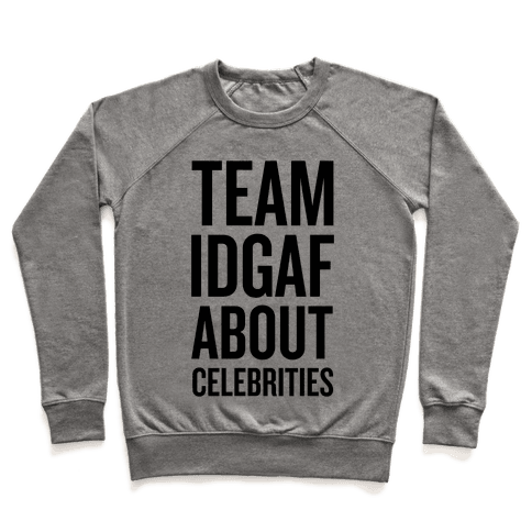 Team IDGAF About Celebrities Pullover