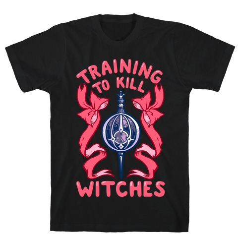 Training To Kill Witches T-Shirt