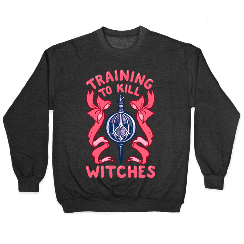 Training To Kill Witches Pullover