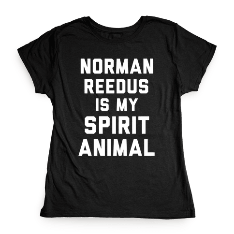Norman Reedus Is My Spirit Animal Womens T-Shirt