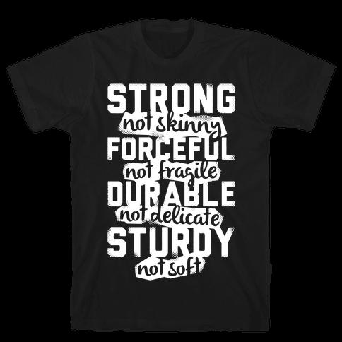 Strong Not Skinny Mens T-Shirt