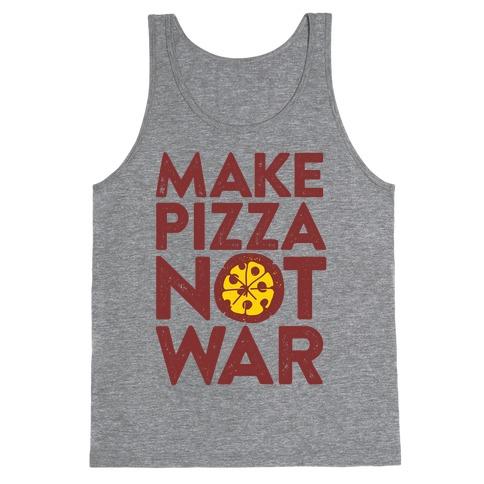 Make Pizza Not War Tank Top