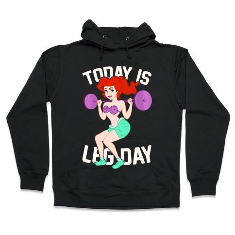 Today Is Leg Day Hooded Sweatshirt