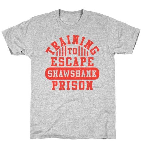 Training To Escape Shawshank Prison Mens T-Shirt