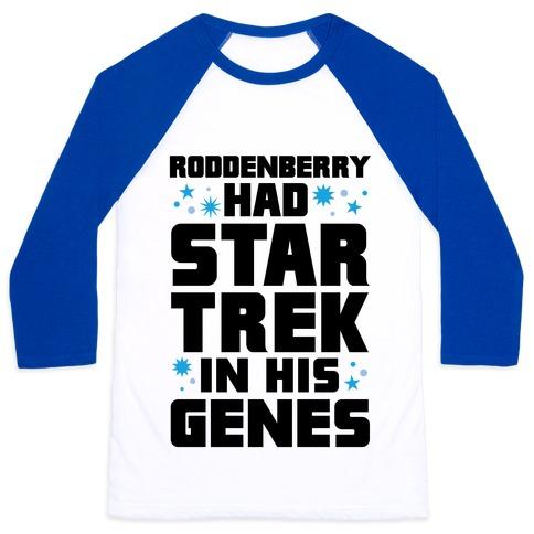 Roddenberry Had Star Trek In His Genes Baseball Tee