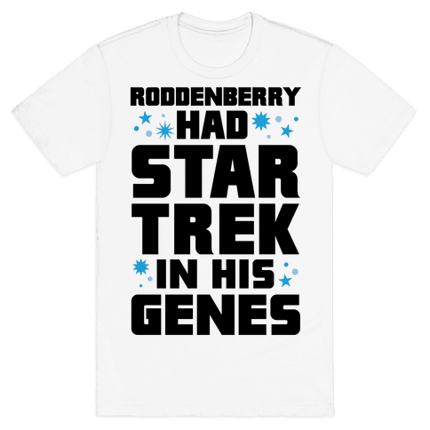 Roddenberry Had Star Trek In His Genes Mens T-Shirt