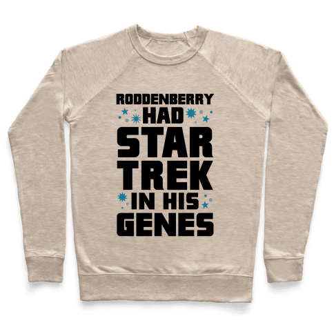 Roddenberry Had Star Trek In His Genes Pullover