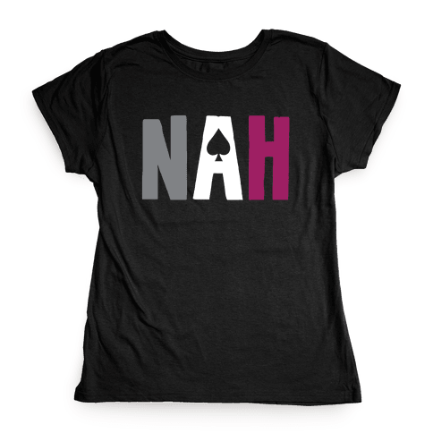 Nah- Asexual Pride Womens T-Shirt