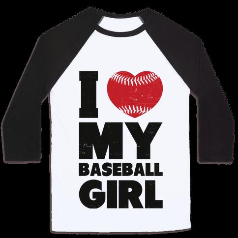 I Love My Baseball Girl Baseball Tee