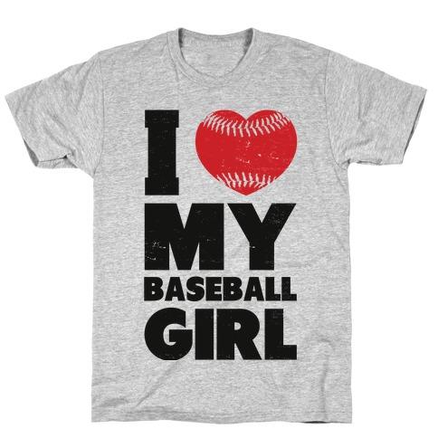 I Love My Baseball Girl T-Shirt