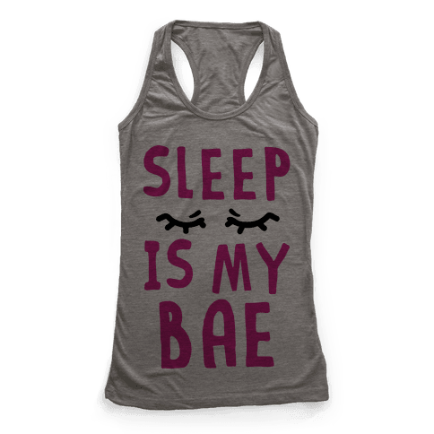 Sleep is Bae Racerback Tank Top