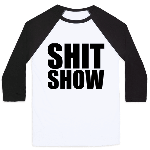 Shit Show Baseball Tee