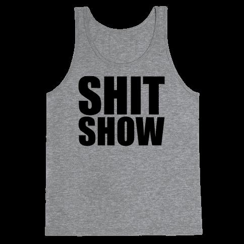 Shit Show Tank Top