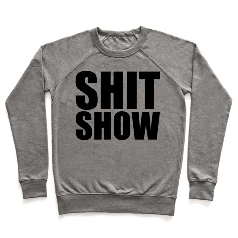 Shit Show Pullover