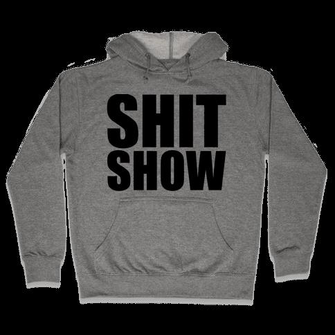 Shit Show Hooded Sweatshirt
