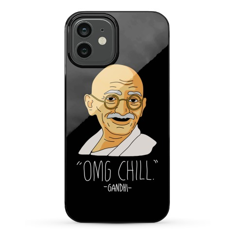 OMG Chill -Gandhi Phone Case