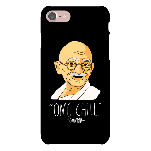 OMG Chill -Gandhi Phone Case