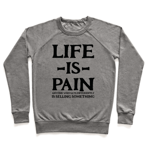 Life is Pain Pullover