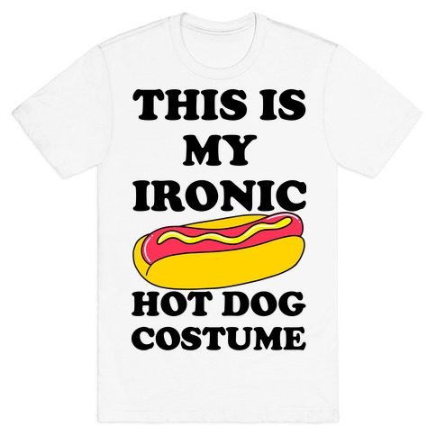 This is My Ironic Hot Dog Costume T-Shirt