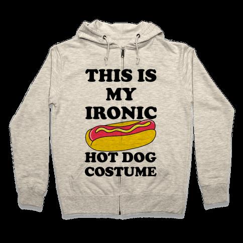 This is My Ironic Hot Dog Costume Zip Hoodie