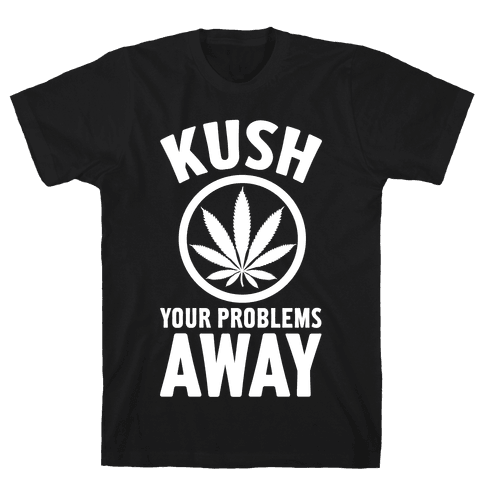 Kush Your Problems Away Mens T-Shirt