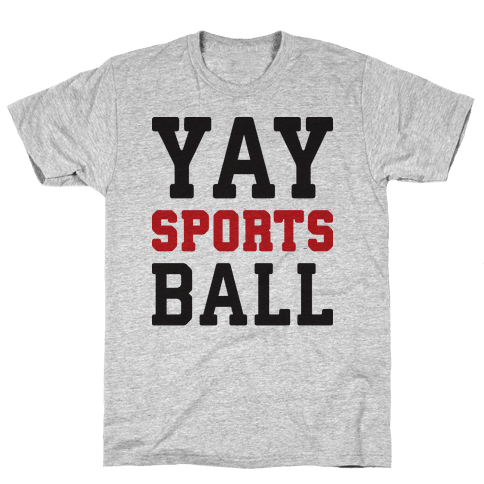 Yay Sports Ball Mens T-Shirt