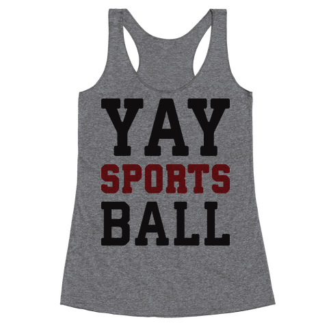 Yay Sports Ball Racerback Tank Top