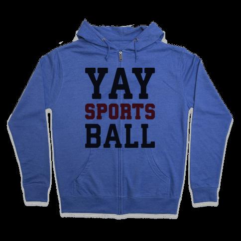 Yay Sports Ball Zip Hoodie