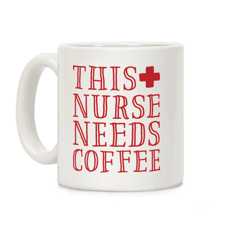 This Nurse Needs Coffee  Coffee Mug