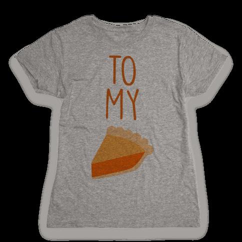 Pumpkin Pie (Whipped Cream & Pumpkin Pie Couples Shirt) Womens T-Shirt