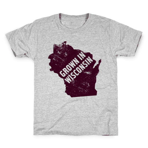 Grown in Wisconsin Kids T-Shirt