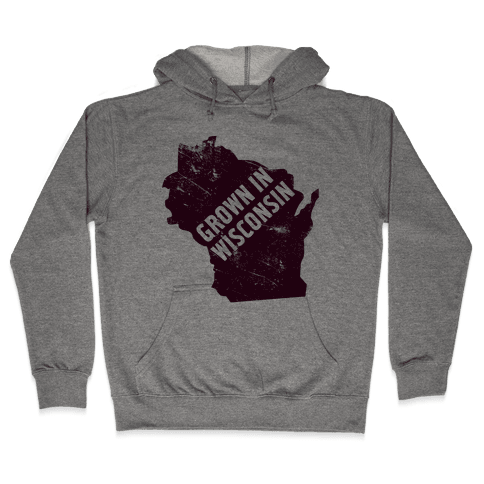 Grown in Wisconsin Hooded Sweatshirt