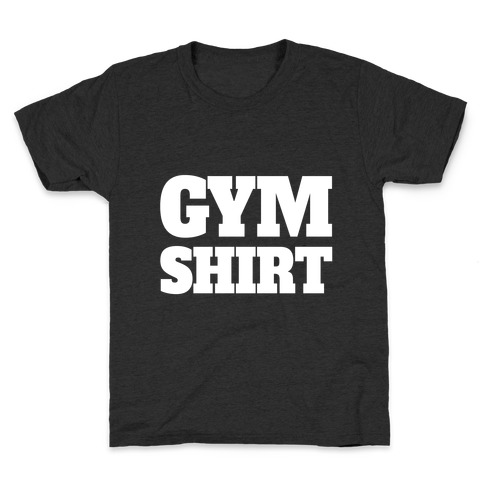 Gym Shirt Kids T-Shirt