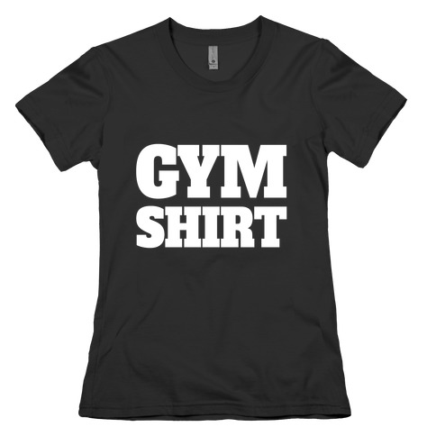 Gym Shirt Womens T-Shirt