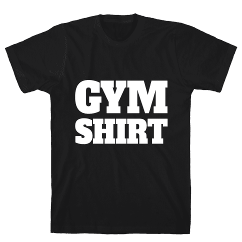 Gym Shirt Mens T-Shirt