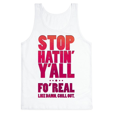 Stop Hatin Y'all Tank Top