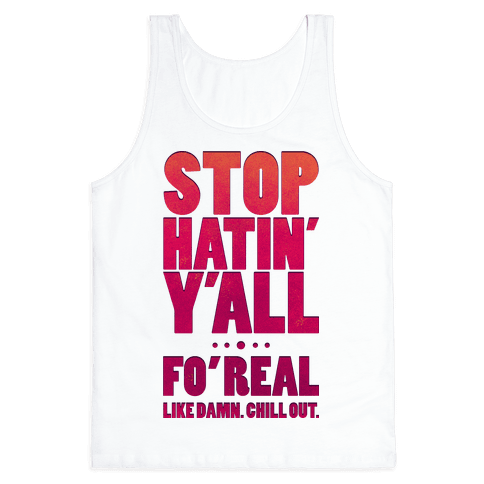 Stop Hatin Y'all