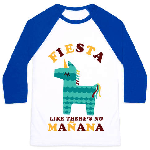 Fiesta Like There's No Maana Unicorn Baseball Tee