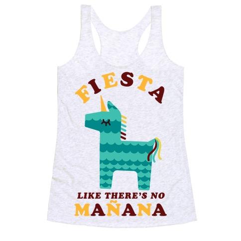 Fiesta Like There's No Maana Unicorn Racerback Tank Top