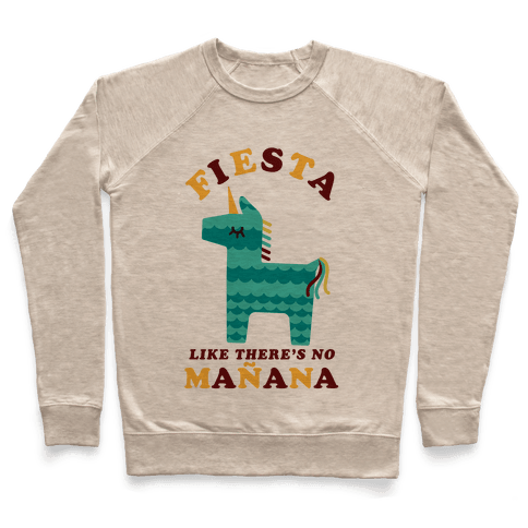 Fiesta Like There's No Maana Unicorn Pullover