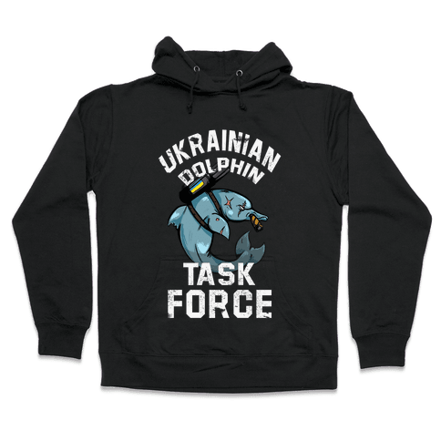 Ukrainian Dolphin Task Force Hooded Sweatshirt