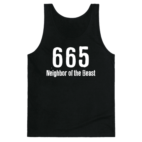 665, The Neighbor of the Beast Tank Top