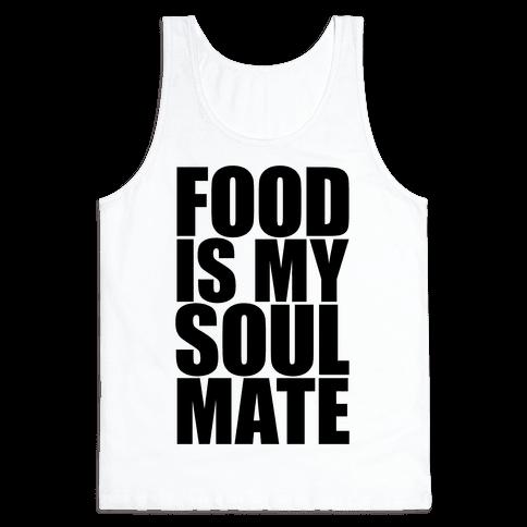 Food Is My Soulmate Tank Top