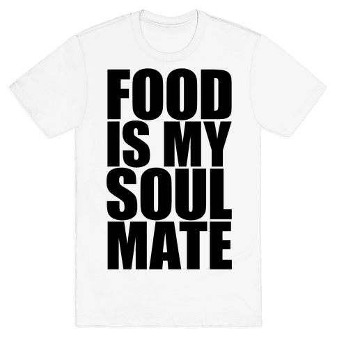 Food Is My Soulmate Mens T-Shirt
