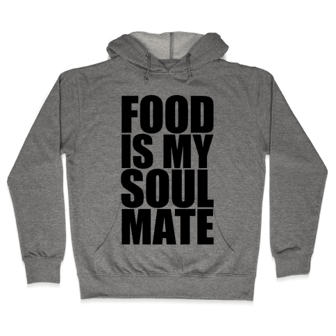 Food Is My Soulmate Hooded Sweatshirt